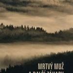 Book: Mrtvý muž a další záhady šumavských kešek